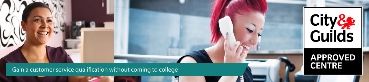 Gain a customer service qualification without coming to college