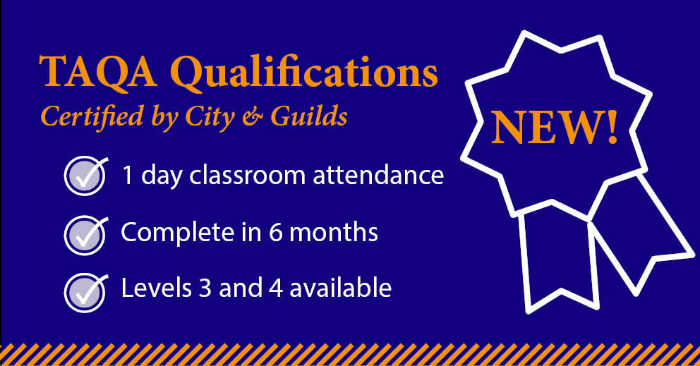 NEW! TAQA qualifications now available!