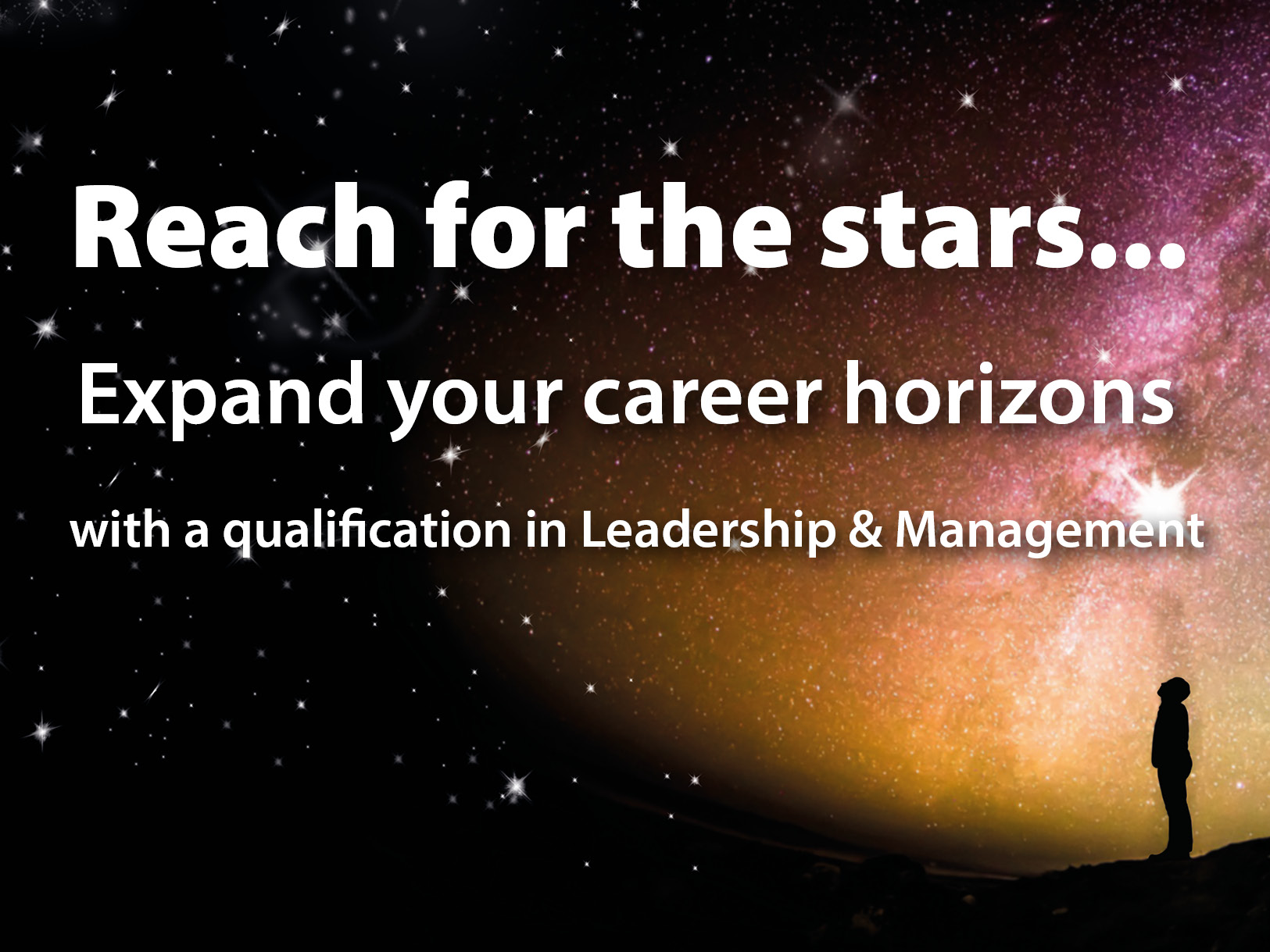 Expand your career horizons with a qualification in Leadership & Management