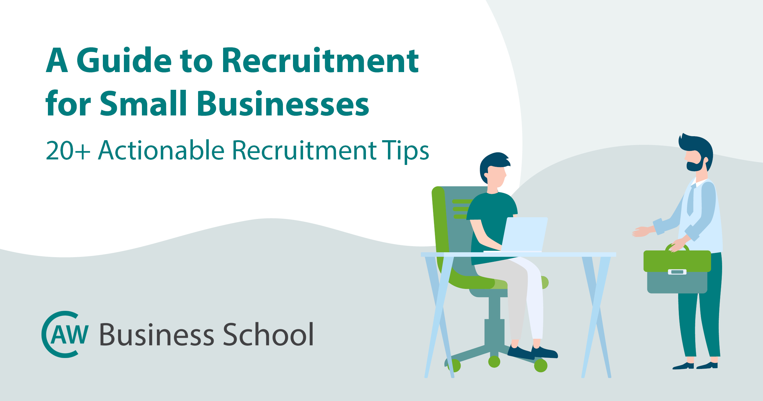 20+ Recruitment Tips for Small Businesses (A Guide to Recruitment)
