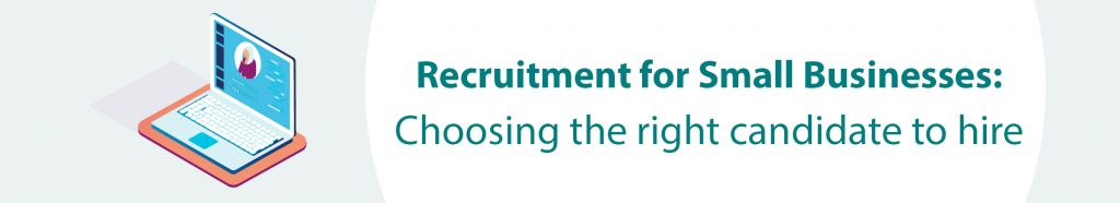 Recruitment tips for choosing the right candidate