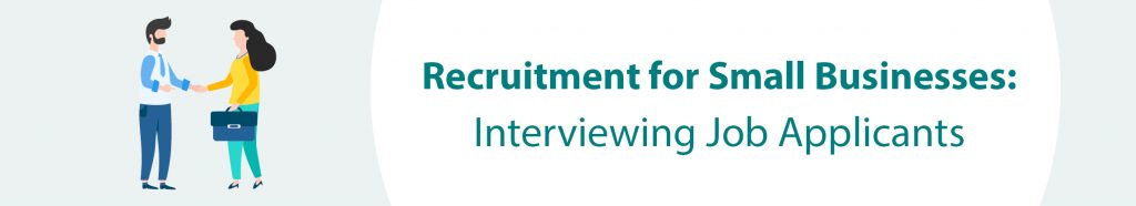 Recruitment tips for interviewing job applicants